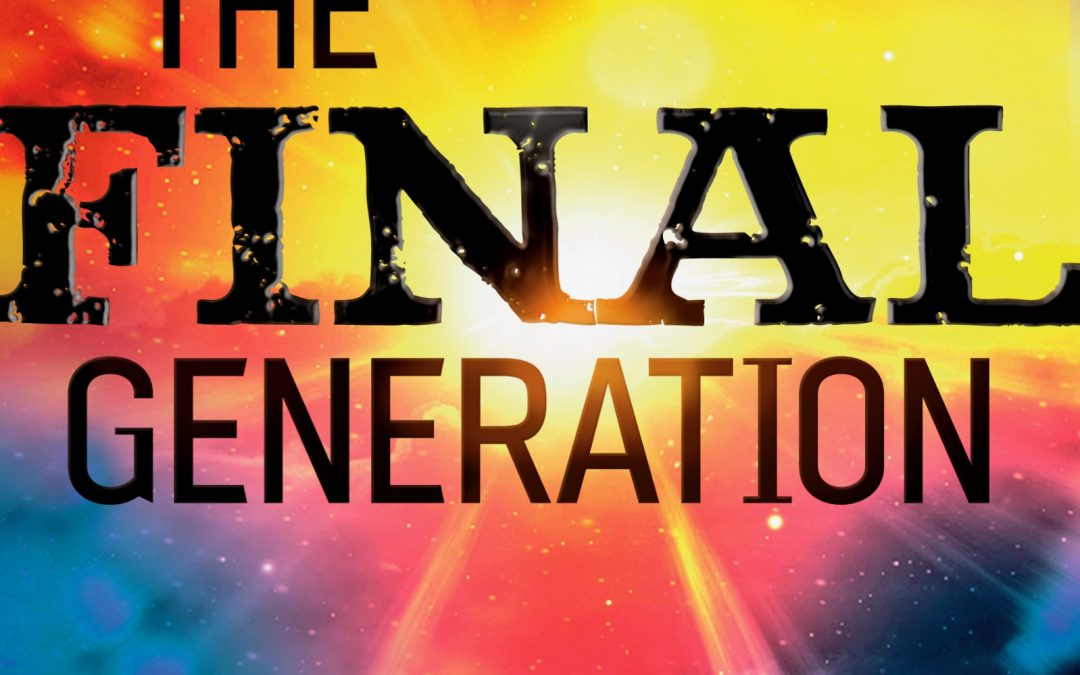The Final Generation