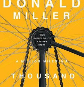 Review: A Million Miles in a Thousand Years by Donald Miller—Living a better story