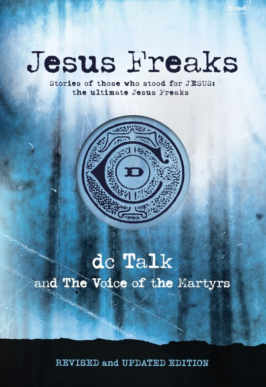 Jesus Freaks (Updated and Revised)